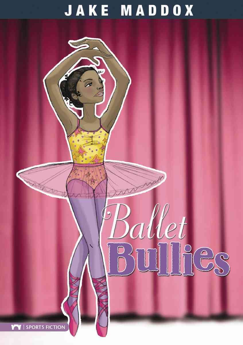 Ballet Bullies By Maddox, Jake/ Mourning, Tuesday (ILT)/ Berne, Emma Carlson