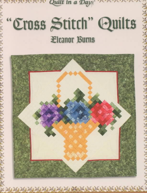 Quilt in a Day. Cross Stitch Quilts by Burns, Eleanor [Paperback] at Sears.com